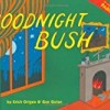 Goodnight Bush