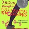 Angus, Thongs and Full-Frontal Snogging (Confessions of Georgia Nicholson)