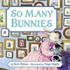 So Many Bunnies