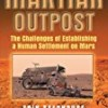 Martian Outpost: The Challenges of Establishing a Human Settlement on Mars