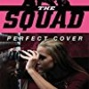 Perfect Cover (The Squad #1)