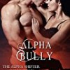 Alpha Bully (The Alpha Shifter Collection)