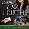 Same Old Truths (The Reluctant Avenger)