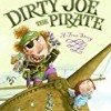 Dirty Joe, the Pirate: A True Story