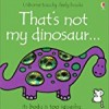 That's Not My Dinosaur (Usborne Touchy-Feely Books)