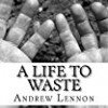 A Life To Waste