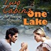 Two Cabins, One Lake (Alaskan Romance)