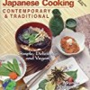 Japanese Cooking - Contemporary & Traditional: Simple, Delicious, and Vegan