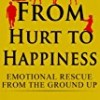 From Hurt to Happiness: Emotional Rescue from the Ground Up