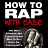 [TUTORIAL] How To Rap With Ease