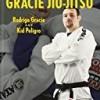 The Complete Guide to Gracie Jiu-Jitsu