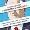 Could I Vote for a Mormon for President?