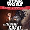 All Creatures Great and Small: Tales From a Galaxy Far, Far Away (Star Wars: Journey to the Force Awakens)