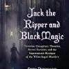 Jack the Ripper and Black Magic