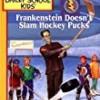 Frankenstein Doesn't Slam Hockey Pucks (The Adventures of the Bailey School Kids)