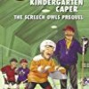 The Kindergarten Caper (Screech Owl)