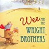Wee and the Wright Brothers