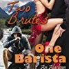 Two Brutes, One Barista (Alaskan Romance)