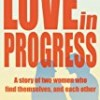 Love in Progress