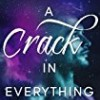 A Crack in Everything (Cracks)
