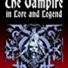 The Vampire in Lore and Legend