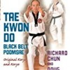 Taekwondo Black Belt Poomsae: Original Koryo and Koryo