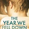 The Year We Fell Down (The Ivy Years)