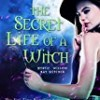 The Secret Life of a Witch (The Mystic Willow Bay)