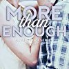 More Than Enough (More Than)