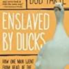 Enslaved by Ducks