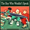 The Boy Who Wouldn't Speak