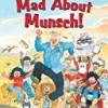 Mad About Munsch