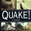 Quake! (A Novel)