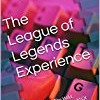The League of Legends Experience