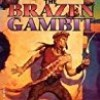 The Brazen Gambit (Chronicles of Athas)