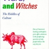 Cows, Pigs, Wars & Witches: The Riddles of Culture