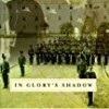 In Glory's Shadow: Shannon Faulkner, The Citadel, and a Changing America