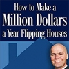 [TUTORIAL] How to Make a Million Dollars a Year Flipping Houses