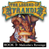 The Legend of Kyrandia: Book Three - Malcolm's Revenge