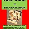 FREE WOOD III-THE CRATE BOOK