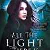 All the Light There Is (The Healing Edge)