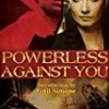 Powerless Against You