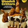 Carving Wooden Critters: Includes Power Carving Techniques