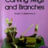 Carving Twigs and Branches