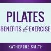 Pilates: Benefits & Exercise