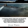 Captain Nemo Trilogy In Search of the Castaways, Twenty Thousand Leagues Under the Sea, The Mysterious Island