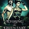 Chasing the Green Fairy (The Airship Racing Chronicles)