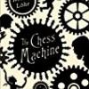 The Chess Machine: A Novel