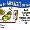 Why Do Parakeets Do That?