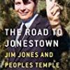 The Road to Jonestown: Jim Jones and People's Temple